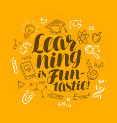 School education concept learning is fan-tastic vector
