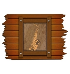 Saxophone image on a wooden board in frame uno vector image