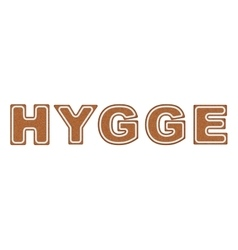 Word HYGGE made of cookies vector