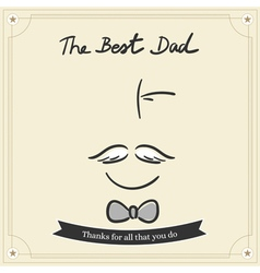 The best dad card fro happy fathers day vector