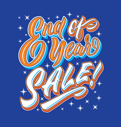 End of year sale hand lettering typography vector