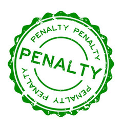 Grunge green penalty word round rubber seal stamp vector