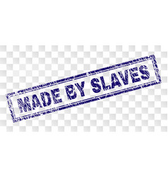 Grunge made by slaves rectangle stamp vector
