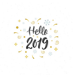 hello 2019 trendy hand lettering quote with vector image