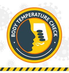 Body temperature check round yellow sticker vector