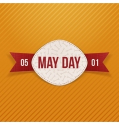 May Day realistic Holiday Label with Ribbon vector