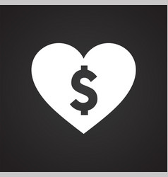 Heart with dollar icon on black background for vector