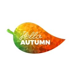 Hello autumn leaf with colorful geometrical vector image