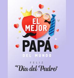 el mejor papa del mundo feliz dia del padre vector image