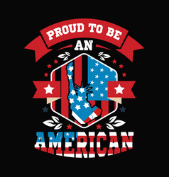 proud to be an american vector image