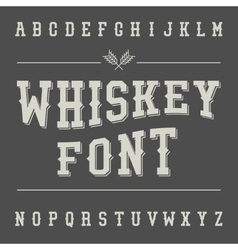 Vintage Whiskey Font Alcohol Drink Label Design vector