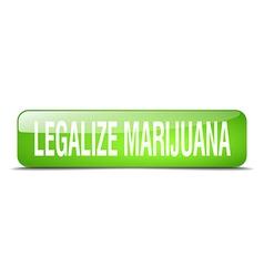 Legalize marijuana green square 3d realistic vector