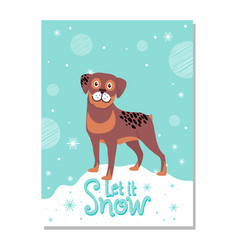 Let it snow poster with rottweiler on snowdrift vector