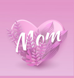 mom text natural design vector image