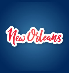 new orleans - hand drawn lettering name of usa vector image