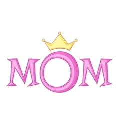 Lettering mom with crown icon cartoon style vector