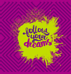 motivational quote follow your dreams vector image vector image
