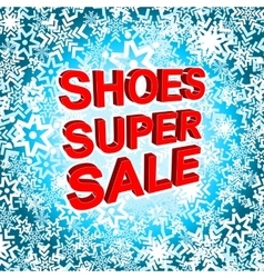 Big winter sale poster with SHOES SUPER SALE text vector