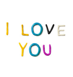Handmade modeling clay words i love you vector