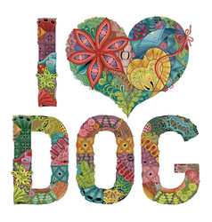 Words i love dog decorative zentangle vector