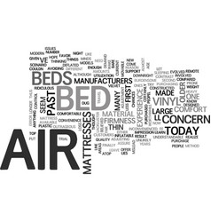 air beds in today s age text word cloud concept vector image vector image