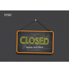Blackboard Sign Closed Background vector image