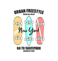 new york skateboarding t shirt with slogan vector image