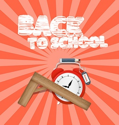Back to School Retro with Alarm Clock and Ru vector image