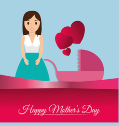 Happy mothers day card mom with baby carriage vector