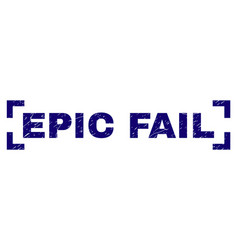 Scratched textured epic fail stamp seal between vector