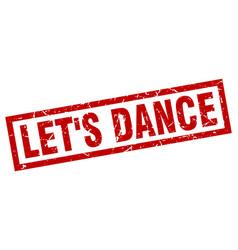 Square grunge red lets dance stamp vector
