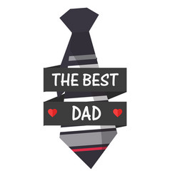 the best dad ribbon necktie background imag vector image