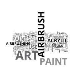 Airbrush art paints text word cloud concept vector