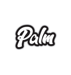 black and white palm hand written word text for vector image