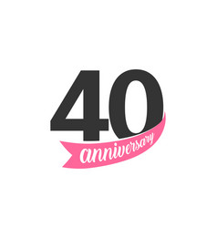 fortieth anniversary logo number 40 vector image