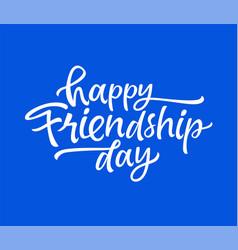 Friendship day - drawn brush lettering vector