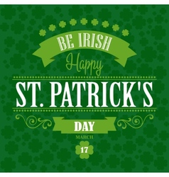 Happy Saint Patrick Day Poster Typographic With vector image