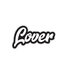Black and white lover hand written word text for vector
