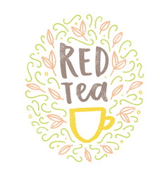 red tea hand drawn doodles and lettering vector image