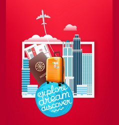 explore dream discover world travel concept with vector image