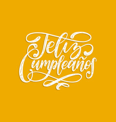 feliz cumpleanos translated from spanish happy vector image