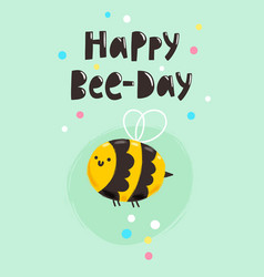 Happy bee-day vector
