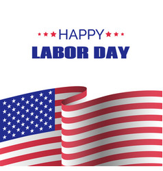 happy labor day greeting card with usa vector image