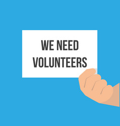 man showing paper we need volunteers vector image