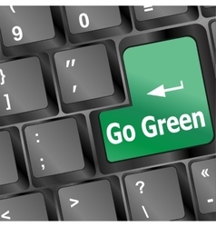 A keyboard with a key reading Go Green vector image