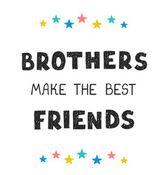 Brothers make best friends - fun hand drawn vector