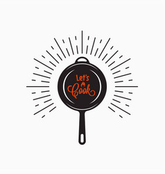 frying pan logo lets cook lettering on white vector image