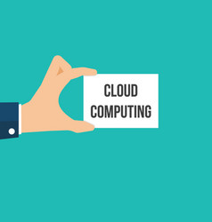 man showing paper cloud computing text vector image
