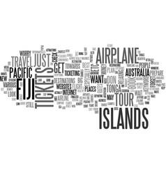 Airplane tickets to fiji text word cloud concept vector