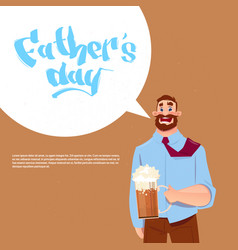 Happy father day family holiday dad hold beer vector